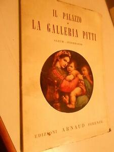 LIBRO : IL PALAZZO DI LA GALLERIA PITTI - ED.ARNAUD FIRENZE -ALBUM ITINERARIO