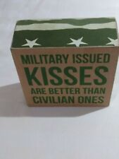 Primitives by Kathy Box Sign Military Kisses Are Better Than Civilian Ones