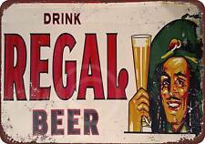 """Drink Regal Beer Vintage Retro Metal Sign 8"""" x 12"""""""
