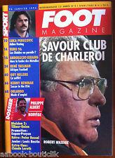 FOOT Magazine du 26/01/1994; Philippe Albert/ Robert Waseige/ Guy Hellers