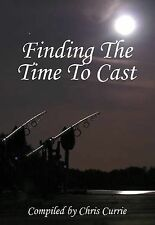 FINDING THE TIME TO CAST- Chris Currie