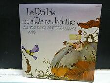 Le roi Iris et la reine Jacinthe Au pays de chantecouleurs Vol 6 SOPHIE MAKHNO