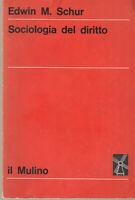Edwin M. Schur Sociologia del diritto Il Mulino 1970