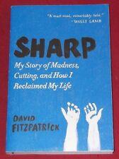 SHARP ~ David Fitzpatrick ~MY STORY OF MADNESS,CUTTING & RECLAMING LIFE~Like new
