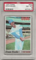 1970 TOPPS #630 ERNIE BANKS, PSA 8 NM-MT, HOF, CHICAGO CUBS, L@@K !