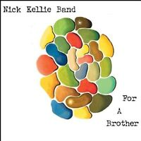 Nick Kellie Band - For a Brother [CD]