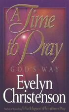 A Time to Pray God's Way by Evelyn Christenson (1999, Paperback) ISBN 1565073002