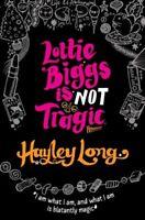 Lottie Biggs is (Not) Tragic,Hayley Long