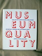 MUSEUM QUALITY, James Hyman Gallery, London; 1st Edition [2009]; VG
