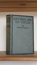 Getting Rid of Uncle: The Bewildered Benedict by Edward Burke 1st Edition 1924