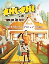 Chichi y la Familia Salazar : Una Familia, un Conejo y un Milagro by Daisy...