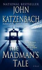 The Madman's Tale by John Katzenbach (2005, Paperback)