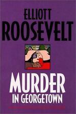 An Eleanor Roosevelt Mystery: Murder in Georgetown No. 18 by Elliott Roosevelt (