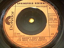 "SPRINGFIELD REVIVAL - IT DOESN'T COST MUCH    7"" VINYL"