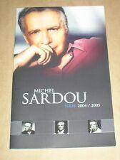 RARE PROGRAMME / MICHEL SARDOU TOUR 2004 2005 / EXCELLENT ETAT