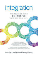 Integration. The Power of Being Co-Active in Work and Life by Betz, Annette|Kims