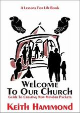 Welcome To Our Church: Guide To Creating New Member Packets