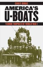America's U-Boats: Terror Trophies of World War I (Hardback or Cased Book)