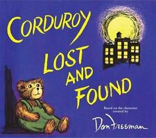 Corduroy: Corduroy Lost and Found by Don Freeman and B. G. Hennessy (2006,...