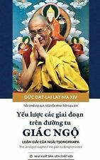 Yeu Luoc Cac Giai Doan Tren Duong Tu Giac Ngo : Ban in Nam 2017 by Dalai Lama...