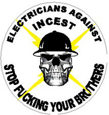 Electricians against incest stop fu@king your brothers, Ce-28