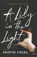 Lily in the Light, Hardcover by Fields, Kristin, Brand New, Free P&P in the UK
