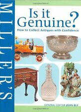 Miller's is it Genuine?: How to Collect Antiques with Confidence,John Bly