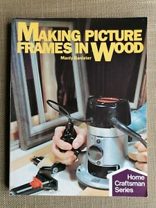 Making Picture Frames in Wood (Home Craftsman) Manly Banister Good Condition