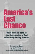 America's Last Chance : Out in the Darkness, a Nation Is Sliding, Falling...