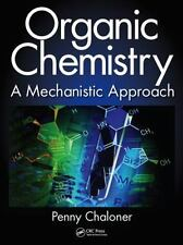 Organic Chemistry: A Mechanistic Approach by Chaloner, Penny.  Hardcover Book. G