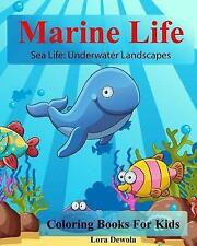 Marine Life: Coloring Books for Kids: Sea Life: Underwater Landsc by Lora Dewola