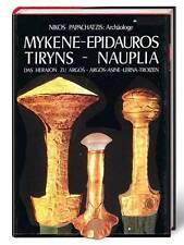 Mykene - Epidauros - Tiryns - Nauplia Das Heraion zu Argos Stätte der Argolis