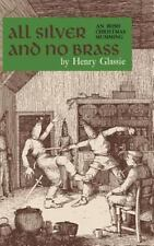 All Silver and No Brass: An Irish Christmas Mumming by Glassie, Henry