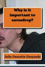 Why Is It Important to Eavesdrop? : Importance of Eavesdropping by Julie...