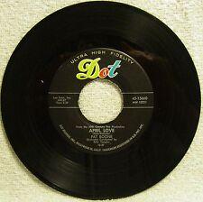 "Pat Boone ""April Love"" 1957 45RPM 7"" Classic Pop Hit Single Dot 45-15660  (EX)"