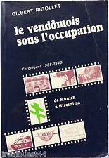 """Le vendomois sous l'occupation chroniques """"de Munich à..."""" 1938-45 Rigollet 1984"""