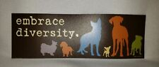 "Magnetic Bumper Sticker Brown Dog is Good Embrace Diversity Dog Lovers 3""x9"" C29"
