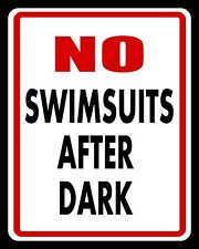 "10 x 8"" NO SWIMSUITS AFTER DARK SWIMMING POOL HOT TUB METAL PLAQUE TIN SIGN N283"