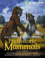 National Geographic Prehistoric Mammals by Turner, Alan