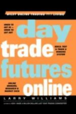 Day Trade Futures Online Williams, Larry R.  Good