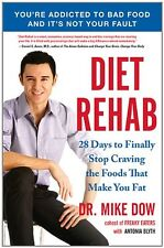 Diet Rehab: 28 Days to Finally Stop Craving the Foods That Make You Fat by Mike