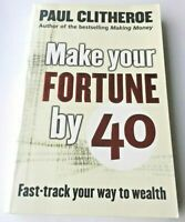 Make Your Fortune by 40 Paul Clitheroe (Paperback, 2002)