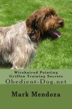 Wirehaired Pointing Griffon Training Secrets: Obedient-Dog