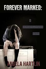 FOREVER MARKED: A Dermatillomania Diary
