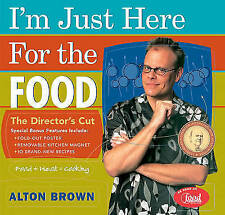 I'm Just Here for the Food: The Direc by Alton Brown (Hardback, 2006)