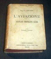 Manuali Hoepli - Garuffa - L'Aviazione - Aeroplani Idrovolanti Eliche - ed. 1919