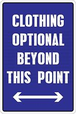 "Metal Sign Clothing Optional Beyond This Point 8"" x 12"" Aluminum NS 319"