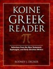 Koine Greek Reader : Selections from the New Testament, Septuagint, and Early...