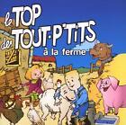 LE TOP DES TOUT-P'TITS - A LA FERME