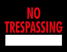 "NO TRESPASSING foam board sign 11"" X 8"" 1/2 Free shipping in the USA"